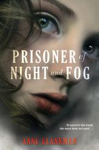 Prisoner of Night and Fog Hardcover  by Anne Blankman