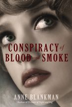 Conspiracy of Blood and Smoke Hardcover  by Anne Blankman