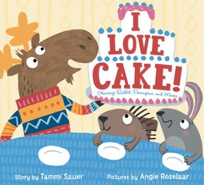 I Love Cake! Hardcover  by
