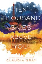 Ten Thousand Skies Above You Hardcover  by Claudia Gray
