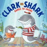 Clark the Shark Dares to Share