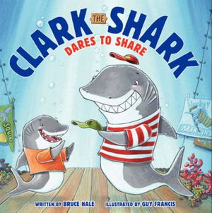 Clark the Shark Dares to Share book image