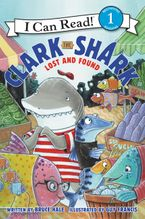Clark the Shark: Lost and Found Hardcover  by Bruce Hale
