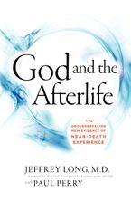 God and the Afterlife Hardcover  by Jeffrey Long