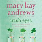 Irish Eyes Downloadable audio file UBR by Mary Kay Andrews