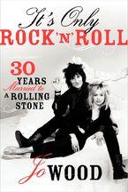 It's Only Rock 'n' Roll Hardcover  by Jo Wood