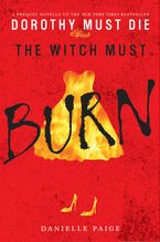 The Witch Must Burn eBook  by Danielle Paige