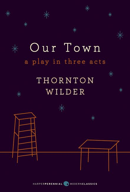 an analysis of the our town by thornton wilder Home → sparknotes → literature study guides → our town our town thornton wilder table of contents plot overview summary & analysis act i: part one act i.