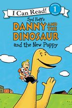 Danny and the Dinosaur and the New Puppy Hardcover  by Syd Hoff