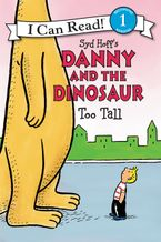 Danny and the Dinosaur: Too Tall Hardcover  by Syd Hoff