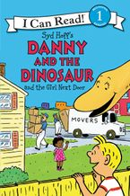Danny and the Dinosaur and the Girl Next Door Hardcover  by Syd Hoff