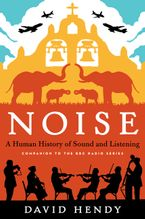 Noise Hardcover  by David Hendy