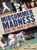 Midsummer Madness (Enhanced e-Book) eBook  by MLB.com Staff