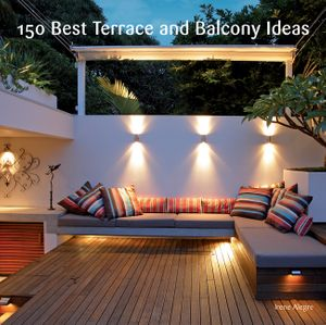 150 Best Terrace and Balcony Ideas book image