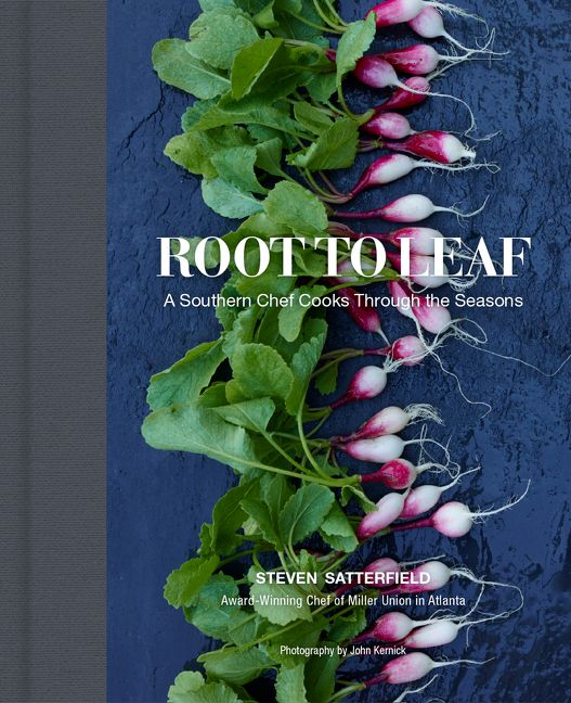 Book cover image: Root to Leaf: A Southern Chef Cooks Through the Seasons