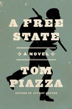 A Free State Hardcover  by Tom Piazza
