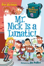 My Weirdest School #6: Mr. Nick Is a Lunatic!