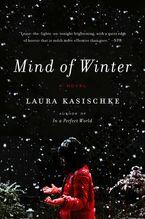 Mind of Winter Paperback  by Laura Kasischke