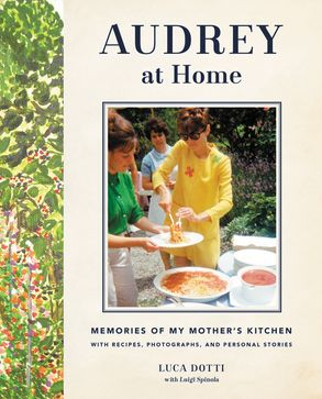 Cover image - Audrey at Home: Memories of My Mother's Kitchen