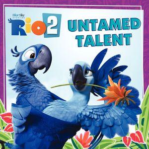 Rio 2: Untamed Talent book image