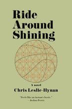 Ride Around Shining Paperback  by Chris Leslie-Hynan