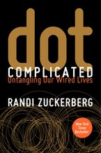 Dot Complicated Hardcover  by Randi Zuckerberg