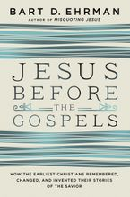 Jesus Before the Gospels Hardcover  by Bart D. Ehrman