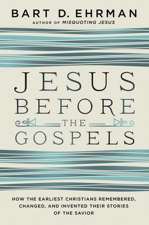 Jesus Before the Gospels book image