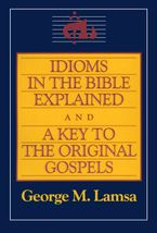 idioms-in-the-bible-explained-and-a-key-to-the-original-gospels