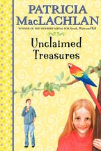 Unclaimed Treasures eBook  by Patricia MacLachlan