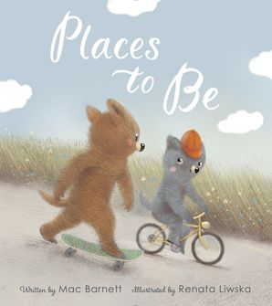 Places to Be Hardcover  by Mac Barnett