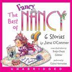The Best of Fancy Nancy CD CD-Audio UBR by Jane O'Connor
