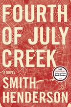 Fourth of July Creek Hardcover  by Smith Henderson