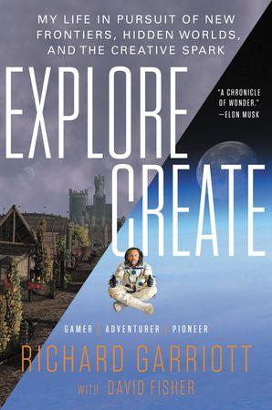 Explore/Create - Richard Garriott - E-book