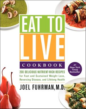 Eat to Live Cookbook book image