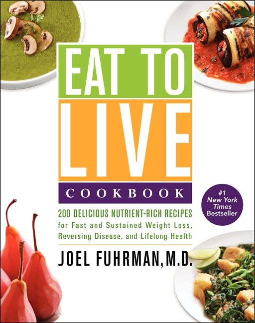 Eat to live cookbook joel fuhrman md hardcover enlarge book cover forumfinder Gallery