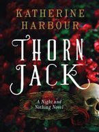 Thorn Jack Hardcover  by Katherine Harbour