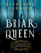 Briar Queen Paperback  by Katherine Harbour