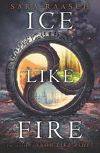Ice Like Fire Hardcover  by Sara Raasch