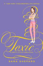 Pretty Little Liars #15: Toxic Hardcover  by Sara Shepard