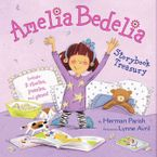 Amelia Bedelia Storybook Treasury Hardcover  by Herman Parish