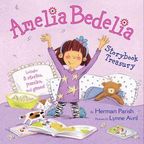 Amelia Bedelia Storybook Treasury: Amelia Bedelia's First Day of School; Amelia Bedelia's First Field Trip; Amelia Bedelia Makes a Friend; Amelia Bedelia Sleeps Over; Amelia Bedelia Hits the Trail Hardcover  by Herman Parish