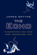 The Echo Paperback  by James Smythe
