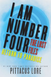 i-am-number-four-the-lost-files-return-to-paradise