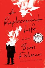 A Replacement Life Hardcover  by Boris Fishman