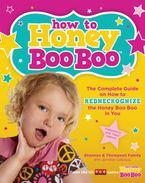 How to Honey Boo Boo Paperback  by Shannon & Thompson Family