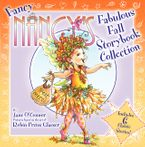 Fancy Nancy's Fabulous Fall Storybook Collection Hardcover  by Jane O'Connor