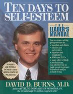 Ten Days to Self-Esteem eBook  by David D. Burns M.D.