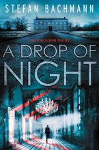 A Drop of Night Hardcover  by Stefan Bachmann