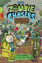 The Zombie Chasers #6: Zombies of the Caribbean Hardcover  by John Kloepfer